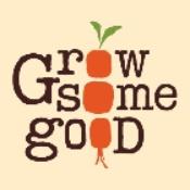 Grow Some Good