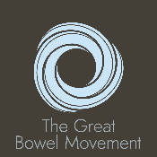 The Great Bowel Movement