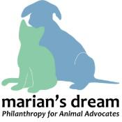 Marians Dream: Philanthropy For Animal Advocates Inc