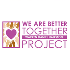 We Are Better Together Warren Daniel Hairston Project
